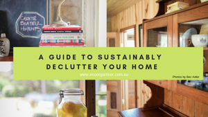 A Guide to Sustainability Decluttering your Home